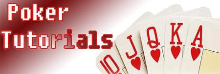Poker Tutorials